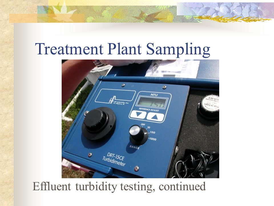 Treatment Plant Sampling Effluent turbidity testing, continued
