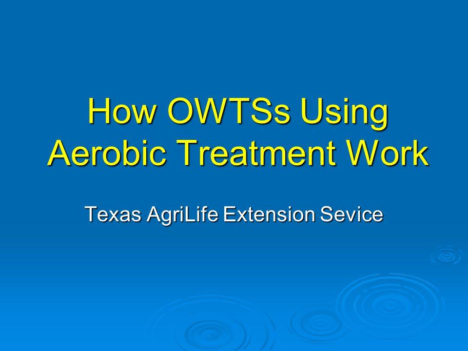 How OWTSs Using Aerobic Treatment Work Texas AgriLife Extension Sevice