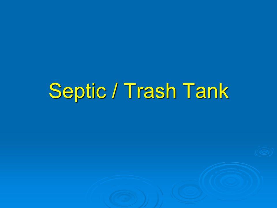 Septic / Trash Tank