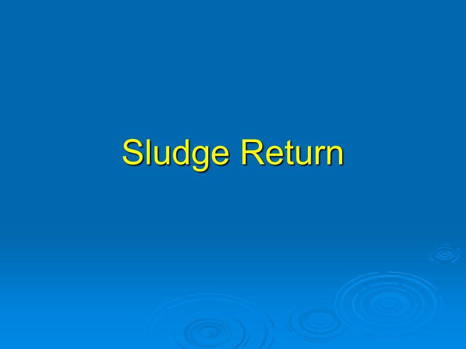 Sludge Return