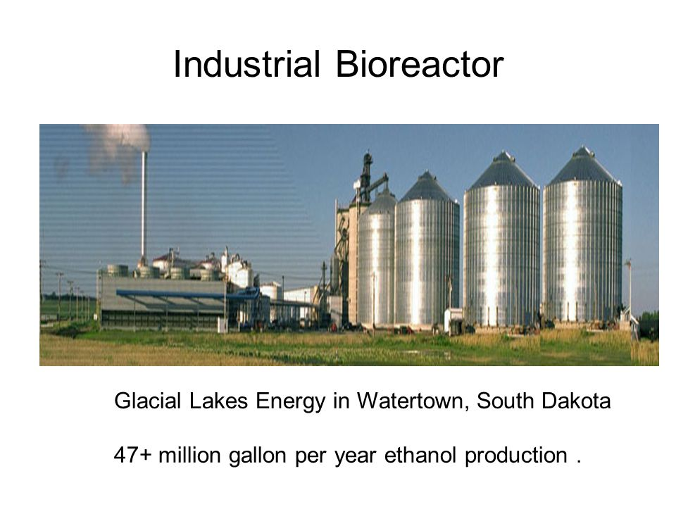 Industrial Bioreactor Glacial Lakes Energy in Watertown, South Dakota 47+ million gallon per year ethanol production.