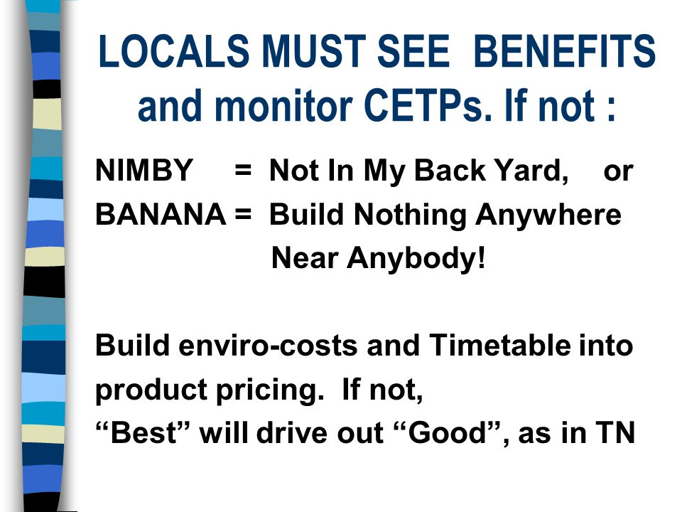 LOCALS MUST SEE BENEFITS and monitor CETPs.