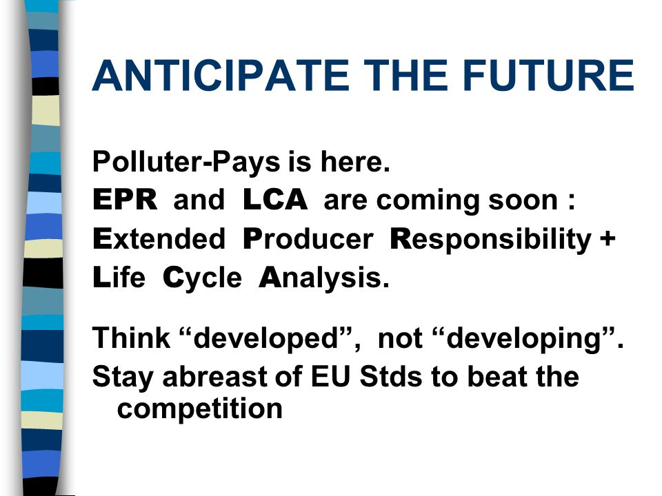 ANTICIPATE THE FUTURE Polluter-Pays is here.
