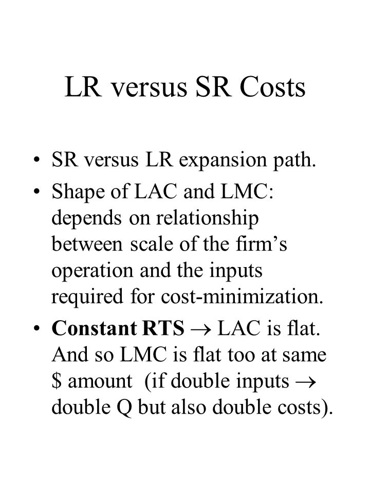 LR versus SR Costs SR versus LR expansion path.
