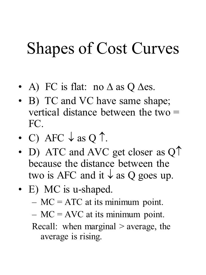 Shapes of Cost Curves A) FC is flat: no  as Q  es.