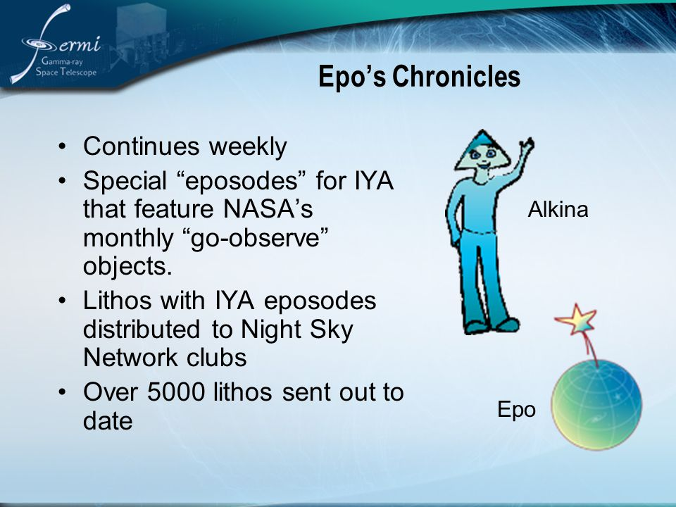 Epo's Chronicles Continues weekly Special eposodes for IYA that feature NASA's monthly go-observe objects.