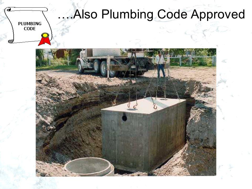 ….Also Plumbing Code Approved PLUMBING CODE