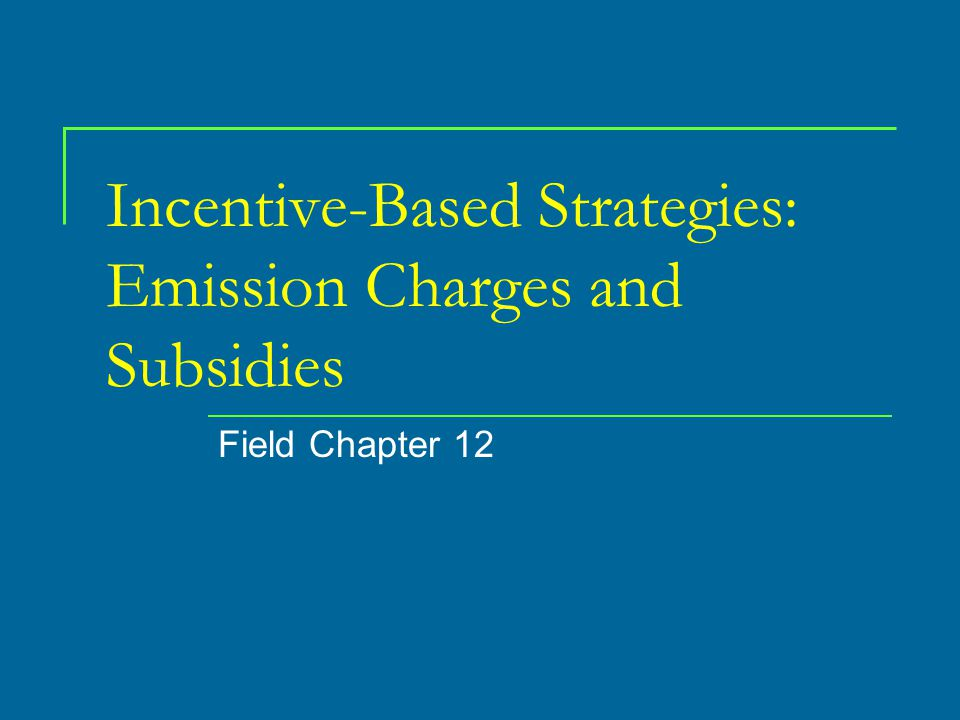 Incentive Policies There are basically two types of incentive policies: (1) charges and subsidies and (2) transferable discharge permits.