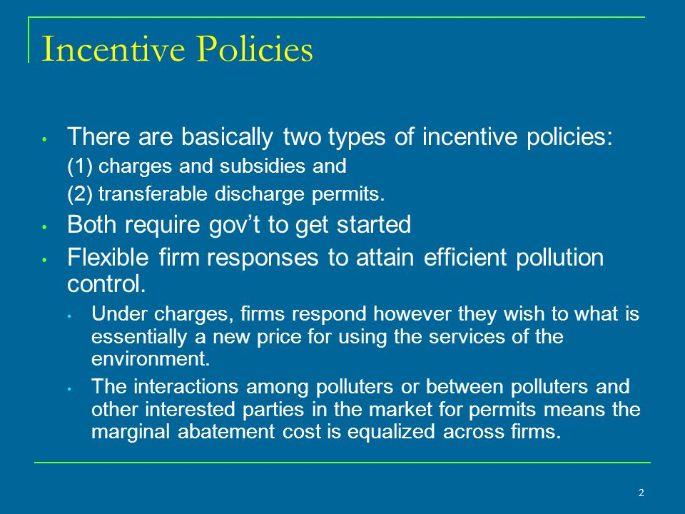 Role of Economists Environmental economists have long favored the idea of incorporating incentive-based policies more thoroughly into environmental policies.