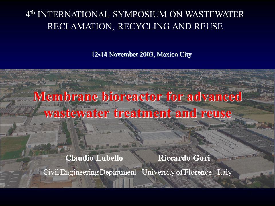 1 Membrane bioreactor for advanced wastewater treatment and reuse Claudio Lubello Riccardo Gori Civil Engineering Department - University of Florence