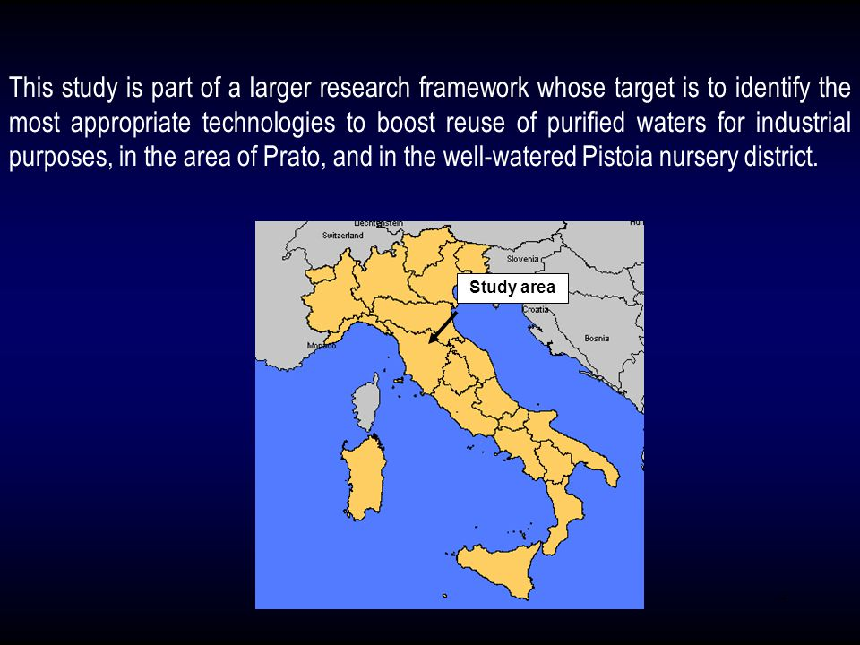 7 This study is part of a larger research framework whose target is to identify the most appropriate technologies to boost reuse of purified waters fo