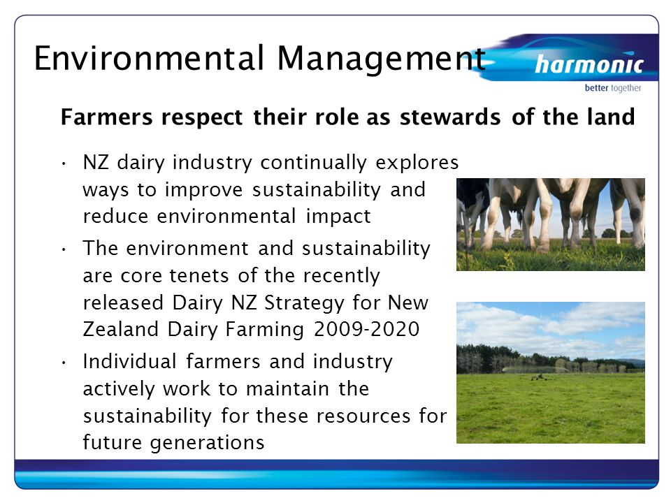 Environmental Management NZ dairy industry continually explores ways to improve sustainability and reduce environmental impact The environment and sus