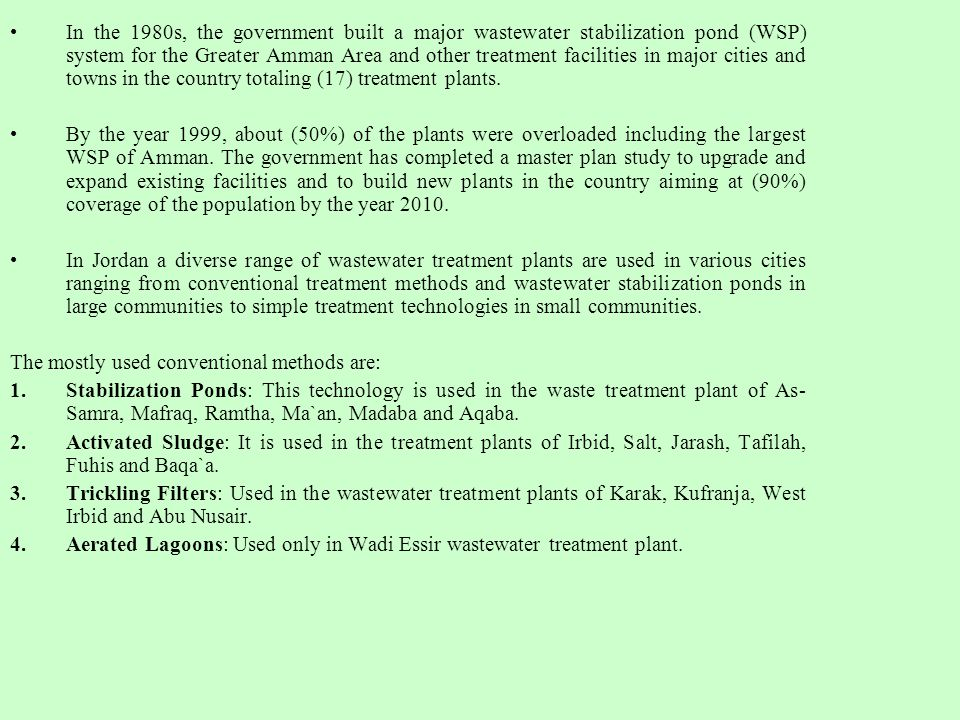 In the 1980s, the government built a major wastewater stabilization pond (WSP) system for the Greater Amman Area and other treatment facilities in maj