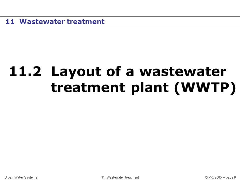 Urban Water Systems11 Wastewater treatment© PK, 2005 – page 39 Oxygen consumption SOC Specific O 2 -consumption (kg O 2 / kg BOD 5 ) Oxygen introduction c s O 2 saturation concentration (g O 2 / m 3 ) c O 2 concentration (g O 2 / m 3 ) f Peak factor for variations (-) SOI Spec.