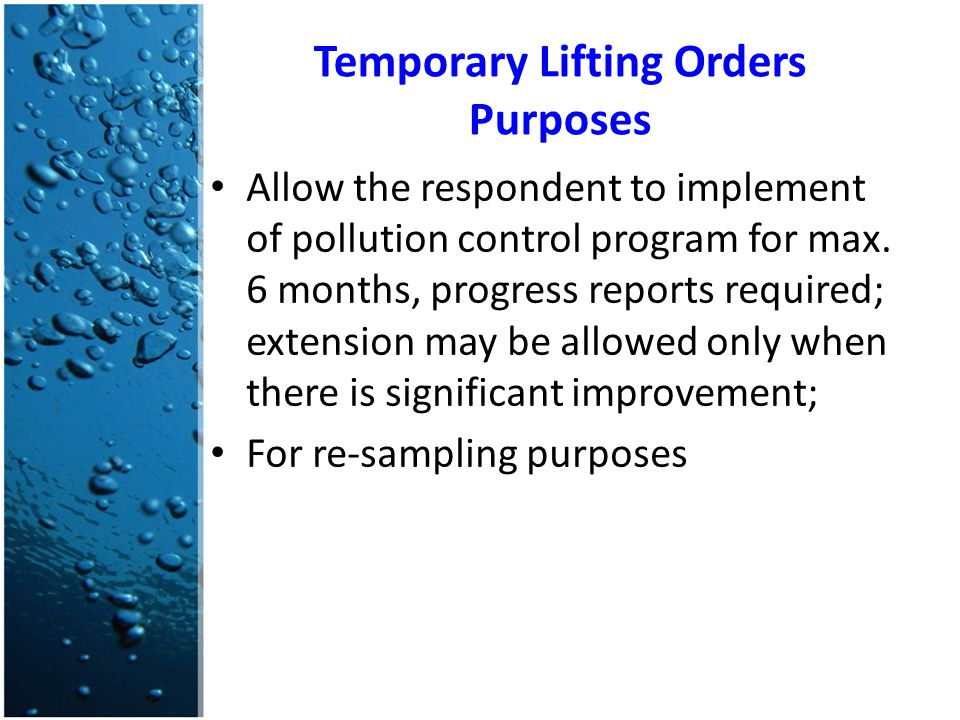 Temporary Lifting Orders Purposes Allow the respondent to implement of pollution control program for max.