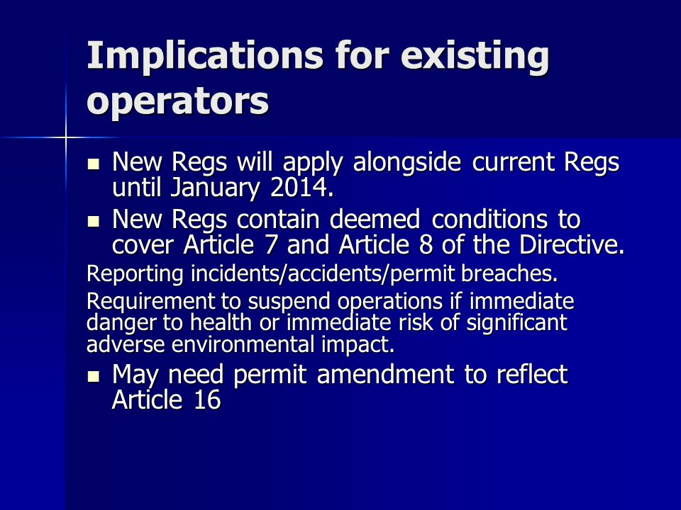 Implications for existing operators New Regs will apply alongside current Regs until January 2014.