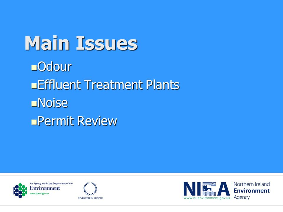 Main Issues Odour Odour Effluent Treatment Plants Effluent Treatment Plants Noise Noise Permit Review Permit Review