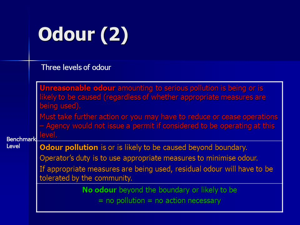 Odour (2) Unreasonable odour amounting to serious pollution is being or is likely to be caused (regardless of whether appropriate measures are being u