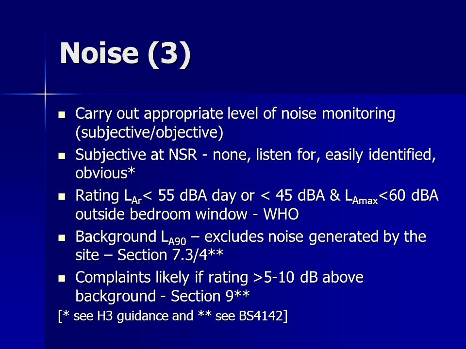 Noise (3) Carry out appropriate level of noise monitoring (subjective/objective) Carry out appropriate level of noise monitoring (subjective/objective