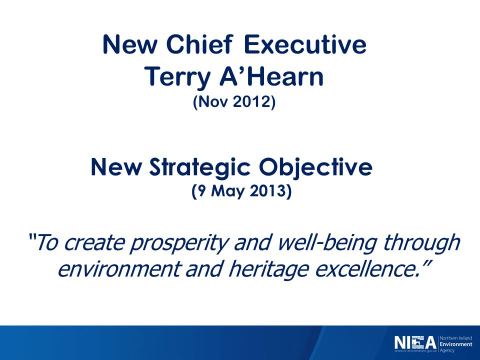 """""""To create prosperity and well-being through environment and heritage excellence."""" New Chief Executive Terry A'Hearn (Nov 2012) New Strategic Objectiv"""
