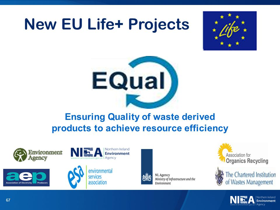 67 New EU Life+ Projects Ensuring Quality of waste derived products to achieve resource efficiency