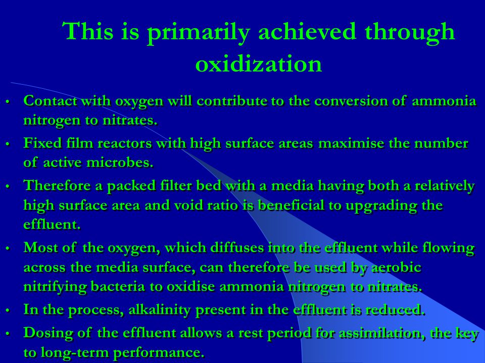 Contact with oxygen will contribute to the conversion of ammonia nitrogen to nitrates.