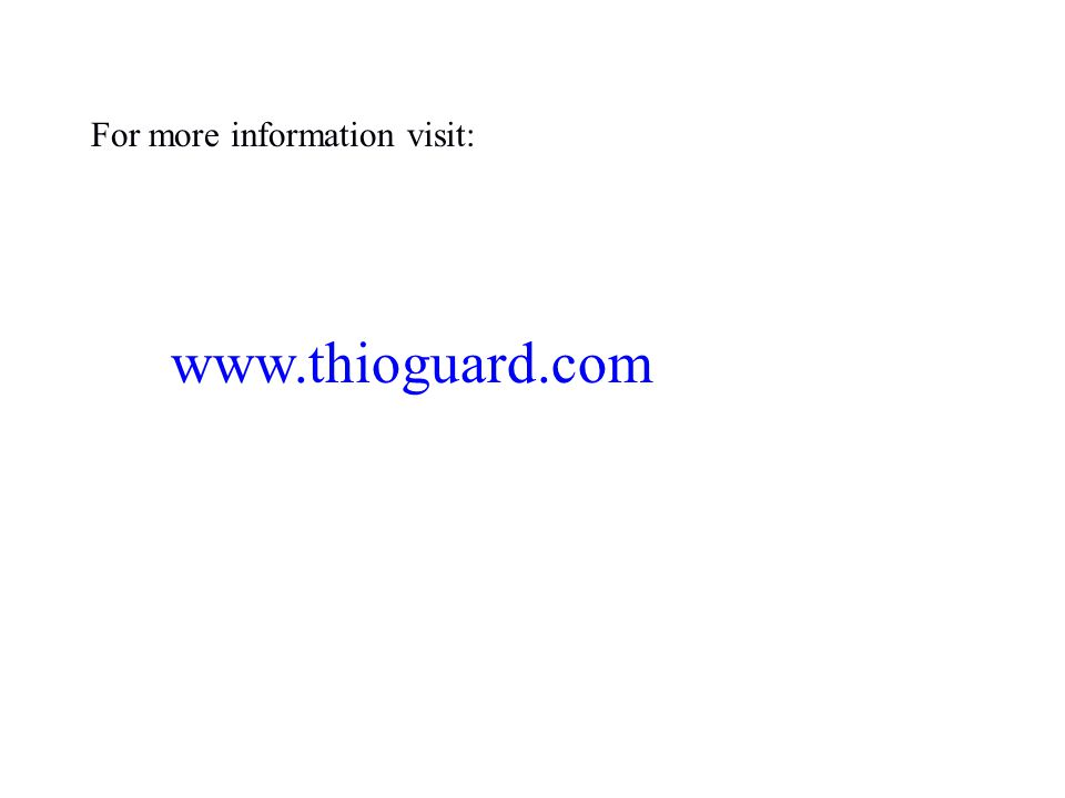 For more information visit: www.thioguard.com