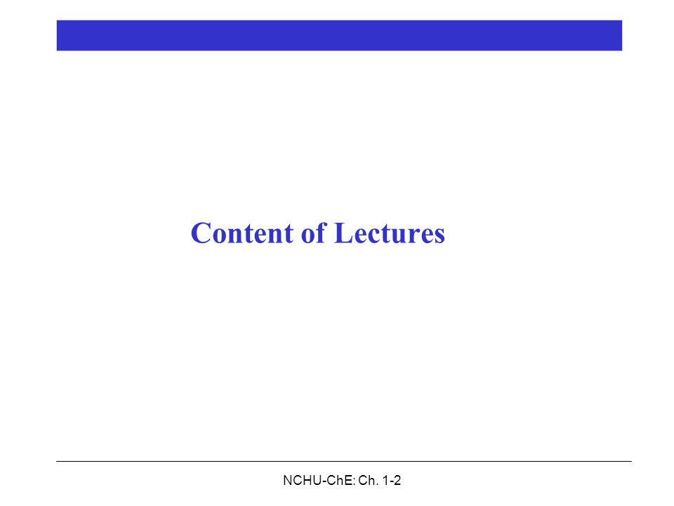 NCHU-ChE: Ch. 1-2 Content of Lectures