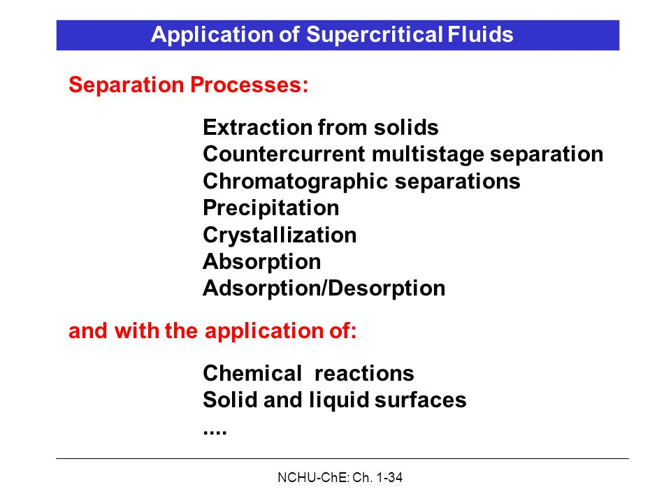 NCHU-ChE: Ch. 1-34 Separation Processes: Extraction from solids Countercurrent multistage separation Chromatographic separations Precipitation Crystal