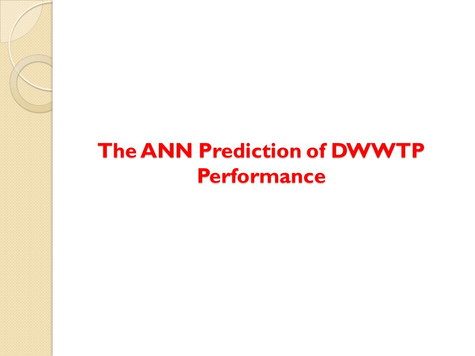 The ANN Prediction of DWWTP Performance