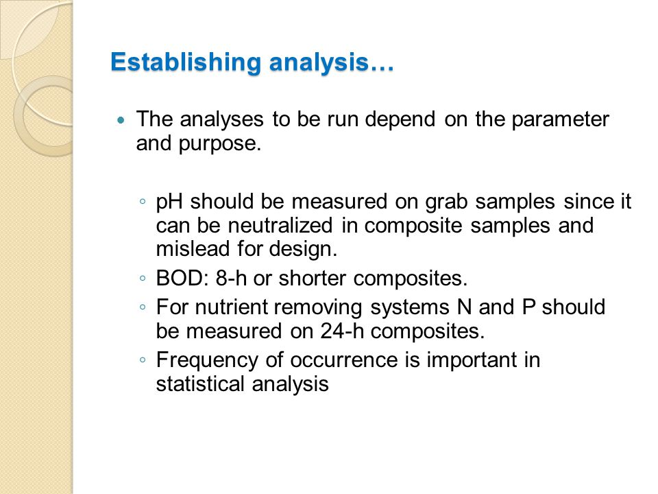 Establishing analysis… The analyses to be run depend on the parameter and purpose.