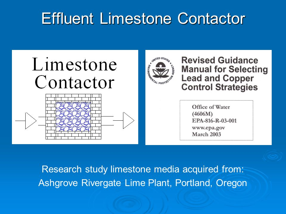 Effluent Limestone Contactor Research study limestone media acquired from: Ashgrove Rivergate Lime Plant, Portland, Oregon