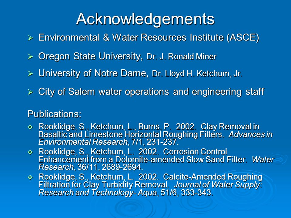 Acknowledgements  Environmental & Water Resources Institute (ASCE)  Oregon State University, Dr.