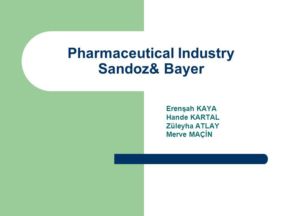 Pharmaceutical Industry Sandoz& Bayer Erenşah KAYA Hande KARTAL Züleyha ATLAY Merve MAÇİN