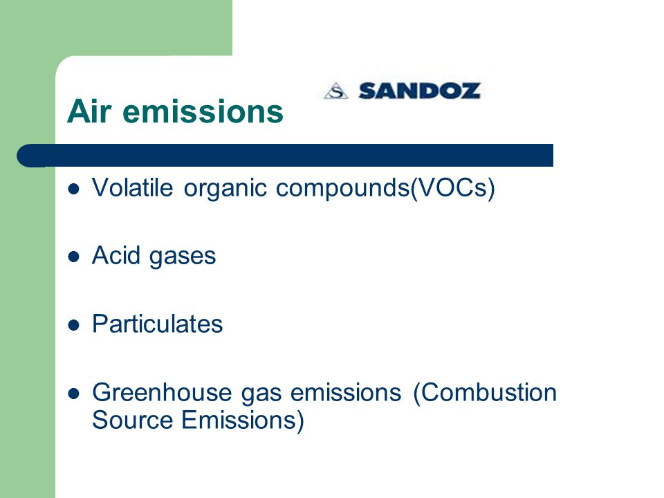 Air emissions Volatile organic compounds(VOCs) Acid gases Particulates Greenhouse gas emissions (Combustion Source Emissions)