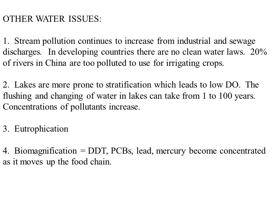 OTHER WATER ISSUES: 1. Stream pollution continues to increase from industrial and sewage discharges. In developing countries there are no clean water