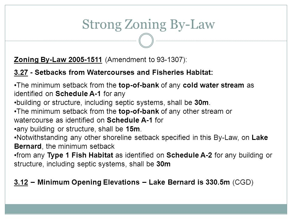 Strong Zoning By-Law Zoning By-Law 2005-1511 (Amendment to 93-1307): 3.27 - Setbacks from Watercourses and Fisheries Habitat: The minimum setback from
