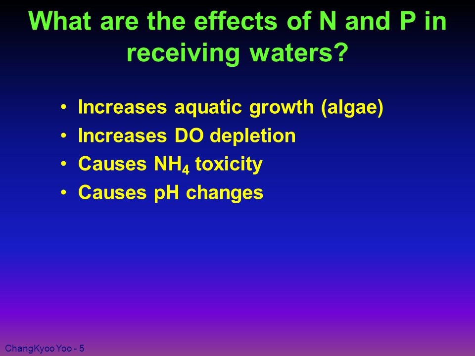 ChangKyoo Yoo - 5 What are the effects of N and P in receiving waters.
