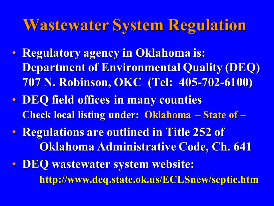 Wastewater System Regulation Regulatory agency in Oklahoma is: Department of Environmental Quality (DEQ) 707 N.