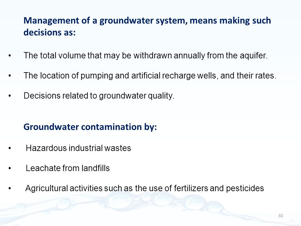Management of a groundwater system, means making such decisions as: The total volume that may be withdrawn annually from the aquifer.