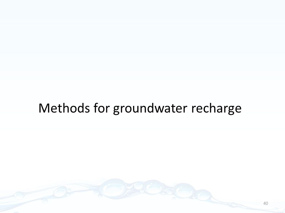 Methods for groundwater recharge 40