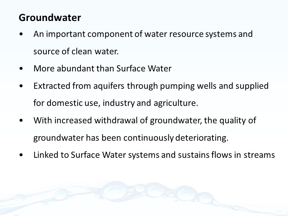 Groundwater An important component of water resource systems and source of clean water.