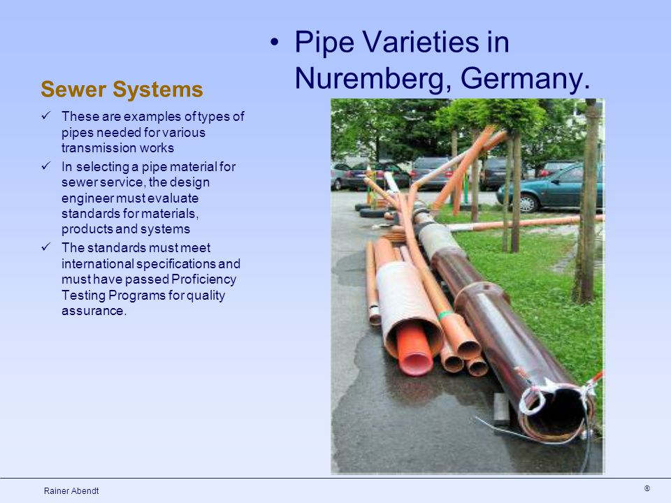 ® Rainer Abendt Sewer Systems Pipe Varieties in Nuremberg, Germany. These are examples of types of pipes needed for various transmission works In sele