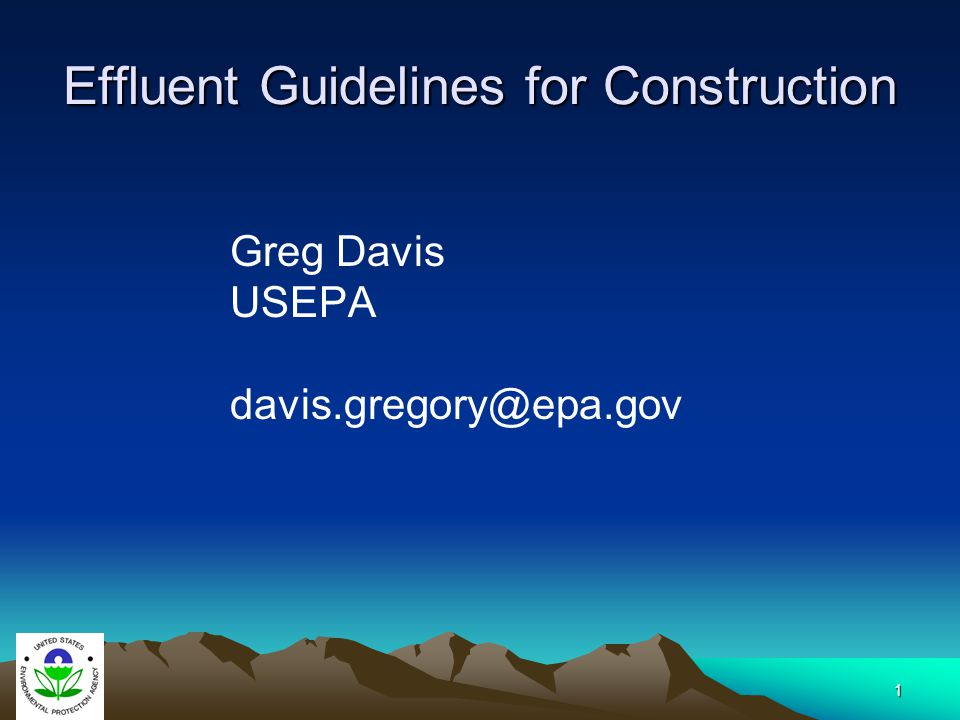 2 EPA promulgated Construction and Development effluent limitations guidelines December 1, 2009.