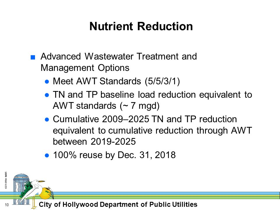 City of Hollywood Department of Public Utilities 4321-016w-fn005 10 Nutrient Reduction ■Advanced Wastewater Treatment and Management Options ●Meet AWT