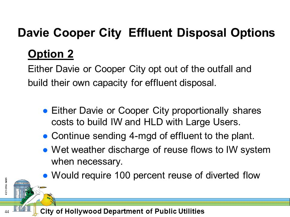 City of Hollywood Department of Public Utilities 4321-016w-fn005 44 Davie Cooper City Effluent Disposal Options Option 2 Either Davie or Cooper City o