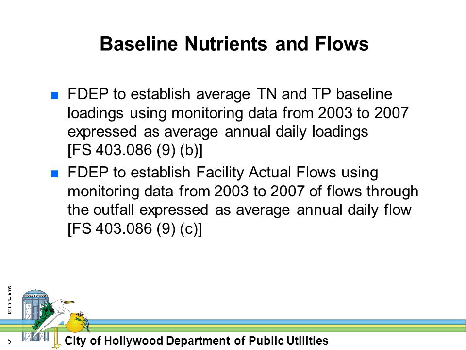 City of Hollywood Department of Public Utilities 4321-016w-fn005 16 Reuse Compliance Approaches ■Reuse Requirement – 60% of Baseline Outfall Flow by 2025 ~ 25 mgd ■Reuse Alternatives ●Canal Discharge ●Biscayne Aquifer Discharge ●Floridan Aquifer Discharge ●Dual Distribution System ●Large User Pull-Out