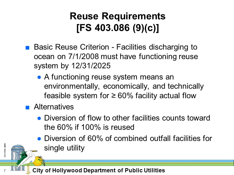 City of Hollywood Department of Public Utilities 4321-016w-fn005 7 Reuse Requirements [FS 403.086 (9)(c)] ■Basic Reuse Criterion - Facilities discharg