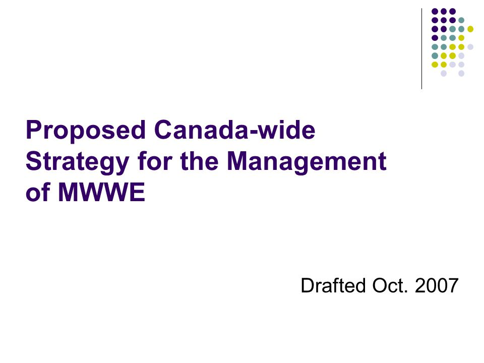 Proposed Canada-wide Strategy for the Management of MWWE Drafted Oct. 2007