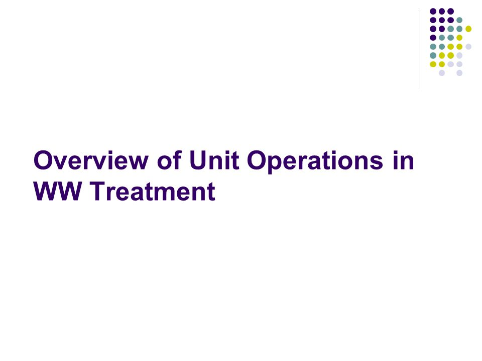 Overview of Unit Operations in WW Treatment